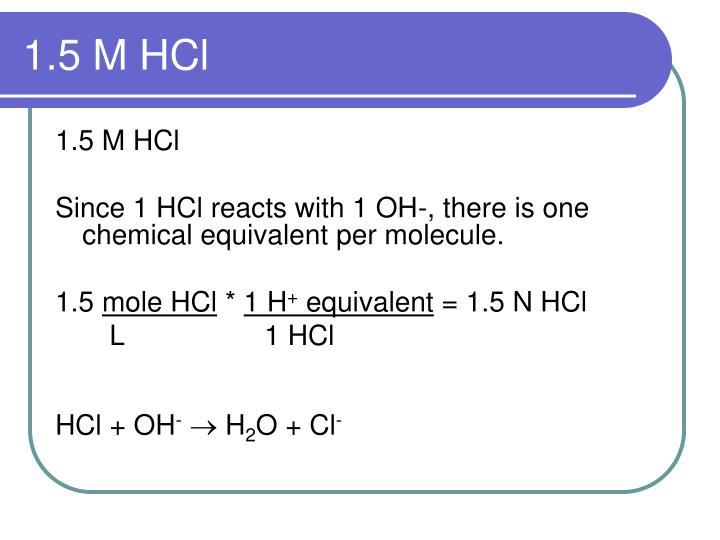 1.5 M HCl