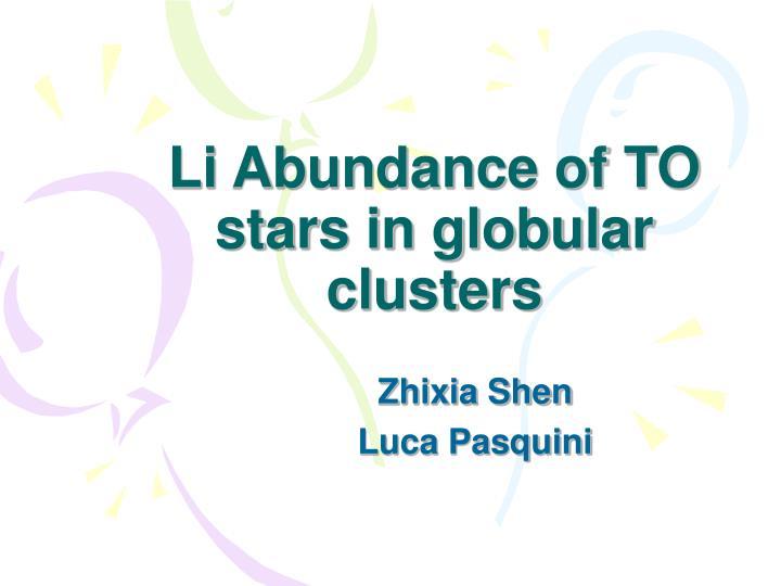 li abundance of to stars in globular clusters