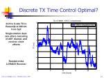 discrete tx time control optimal