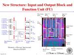 new structure input and output block and function unit fu