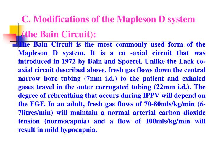 C. Modifications of the Mapleson D system (the Bain Circuit