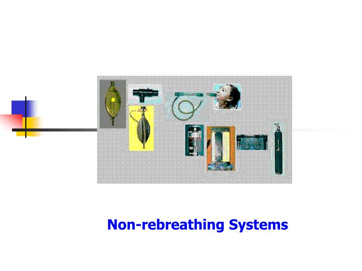 Non-rebreathing Systems