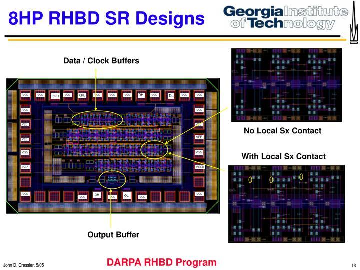 8HP RHBD SR Designs