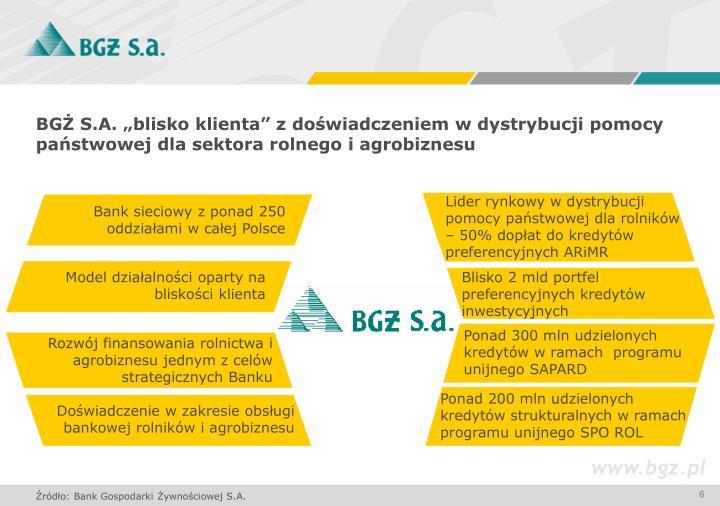 """BGŻ S.A. """"blisko klienta"""" z doświadczeniem w dystrybucji pomocy państwowej dla sektora rolnego i agrobiznesu"""
