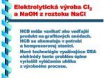 elektrolytick v roba cl 2 a naoh z roztoku nacl