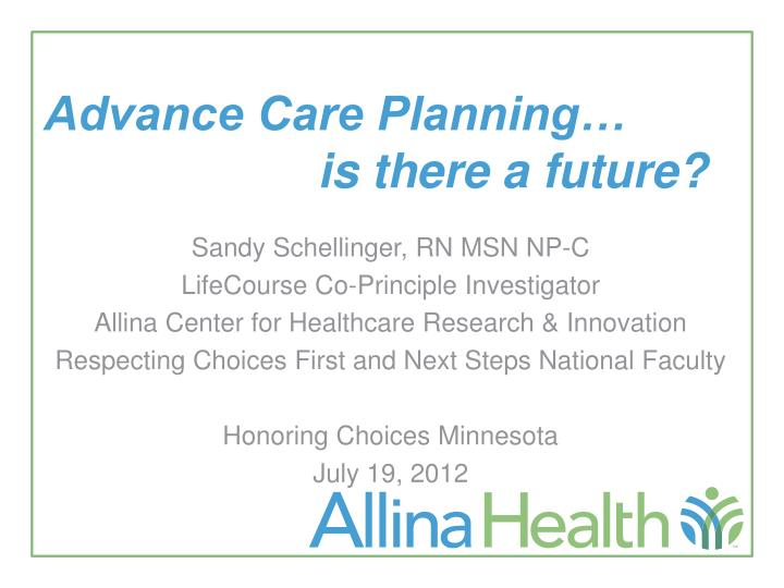 advance care planning is there a future n.