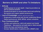 barriers to dnar and other tx limitations