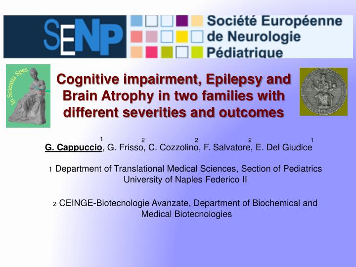 Cognitive impairment, Epilepsy and Brain Atrophy in two families with different severities and outco...