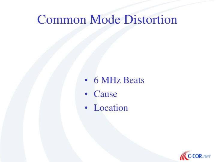 Common Mode Distortion