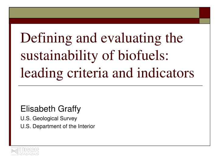 defining and evaluating the sustainability of biofuels leading criteria and indicators