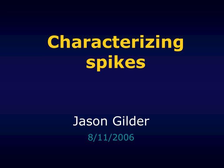 characterizing spikes n.
