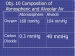 obj 10 composition of atmospheric and alveolar air