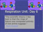 respiration unit day 6