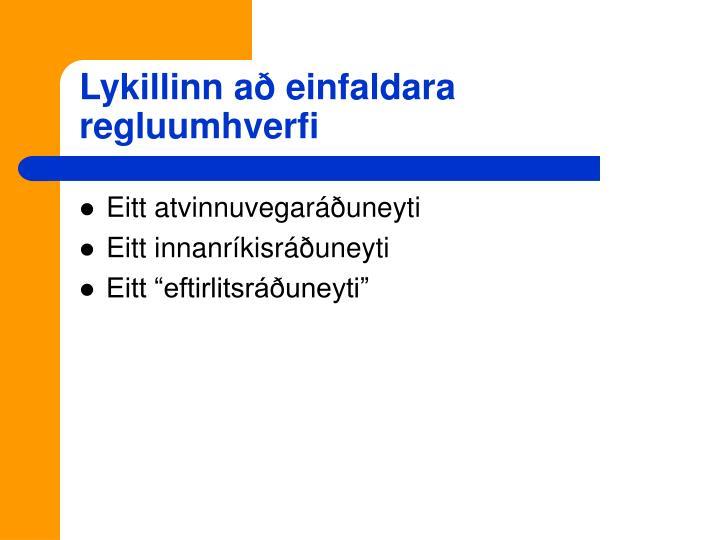 Lykillinn að einfaldara regluumhverfi