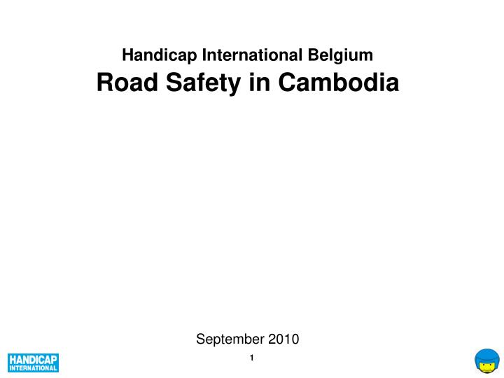 handicap international belgium road safety in cambodia september 2010 n.