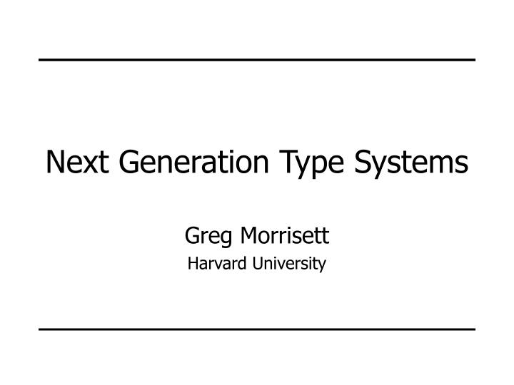 next generation type systems n.