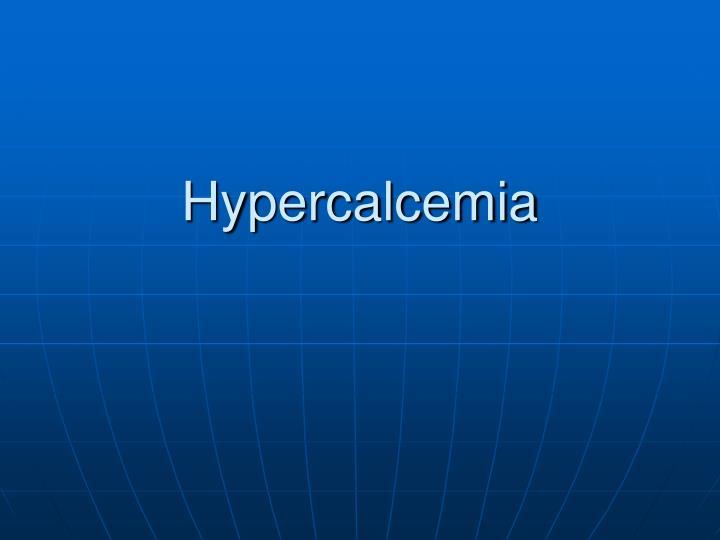 hypercalcemia n.