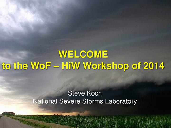 welcome to the wof hiw workshop of 2014 n.