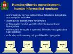 hum ner forr s menedzsment hum n informatikai rendszer