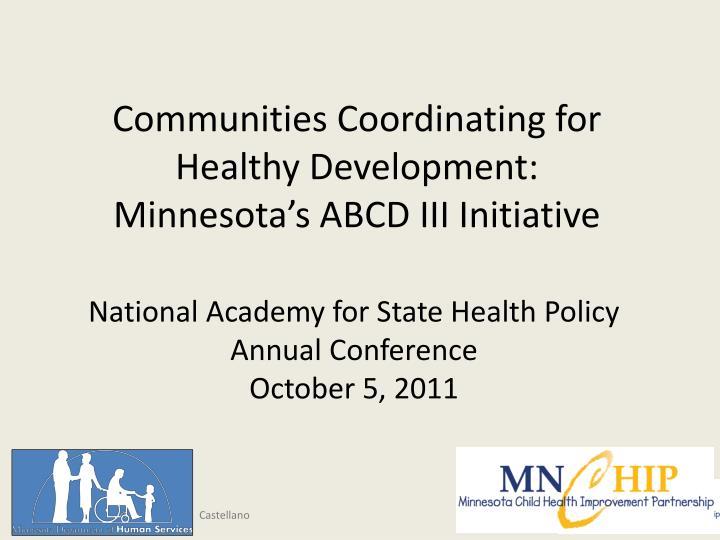 communities coordinating for healthy development minnesota s abcd iii initiative n.