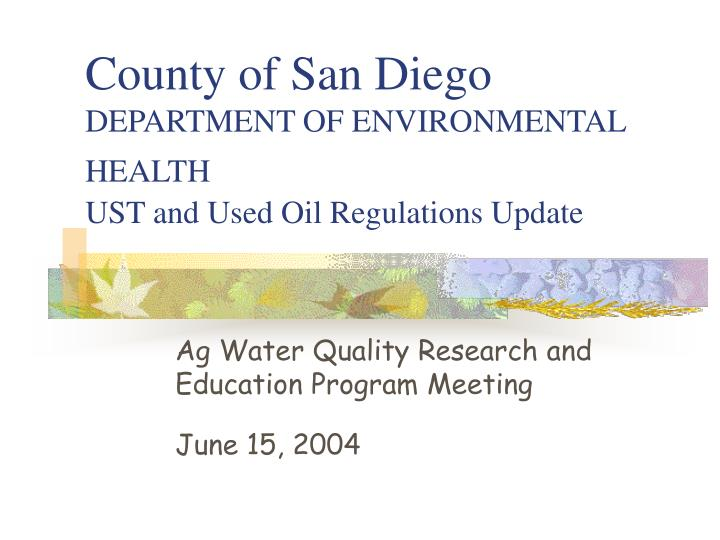 County of san diego department of environmental health ust and used oil regulations update