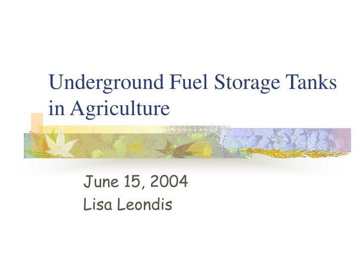 Underground fuel storage tanks in agriculture