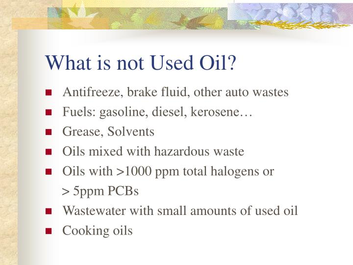 What is not Used Oil?