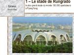 1 le stade de rungrado le plus grand stade du monde 150 000 spectateurs pyongyang