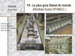 19 le plus gros diesel du monde wartsila sulzer rta96 c