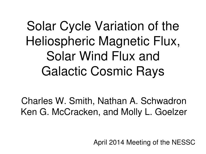 solar cycle variation of the heliospheric magnetic flux solar wind flux and galactic cosmic rays n.