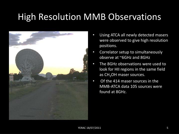 High Resolution MMB Observations