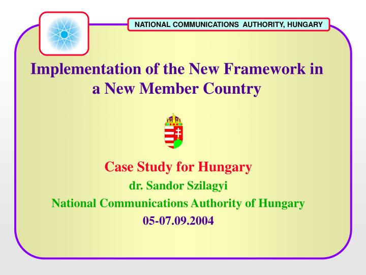 implementation of the new framework in a new member country n.