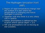 the hydrogen ionization front hif