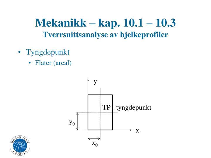 Mekanikk kap 10 1 10 3 tverrsnittsanalyse av bjelkeprofiler2
