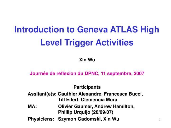 Introduction to geneva atlas high level trigger activities