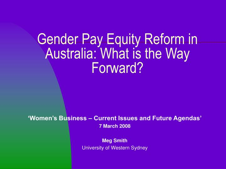 Gender pay equity reform in australia what is the way forward
