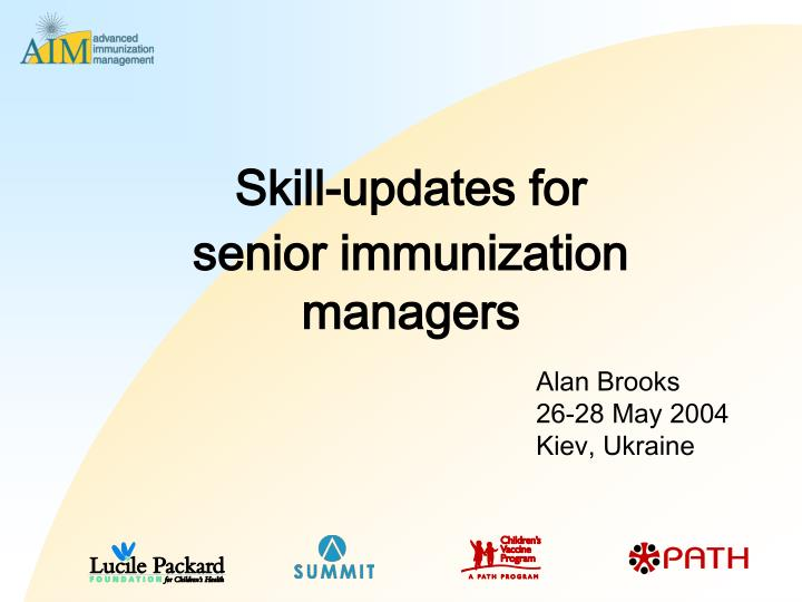 Skill updates for senior immunization managers