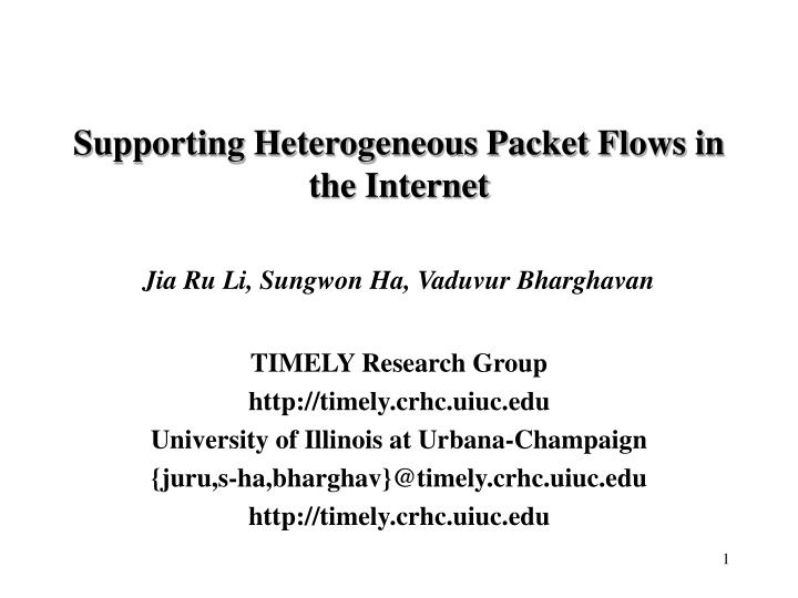 supporting heterogeneous packet flows in the internet n.