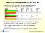 high z polycrystalline materials hg tl pb bi