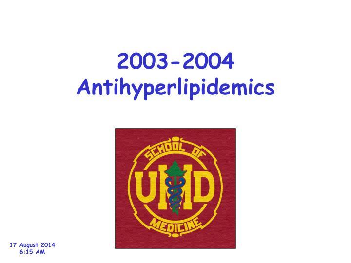 2003 2004 antihyperlipidemics n.