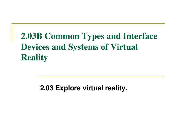 Ppt 2 03b Common Types And Interface Devices And Systems