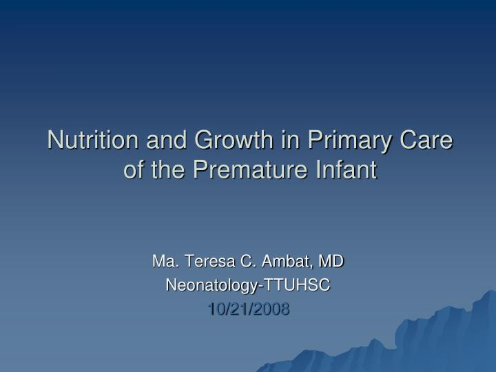 Nutrition and growth in primary care of the premature infant