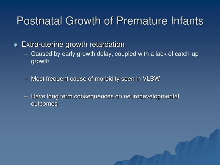 Postnatal Growth of Premature Infants