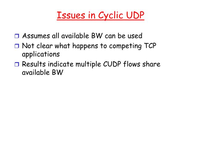 Issues in Cyclic UDP