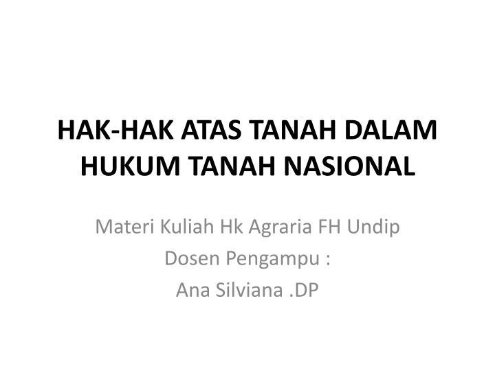Hak hak atas tanah dalam hukum tanah nasional