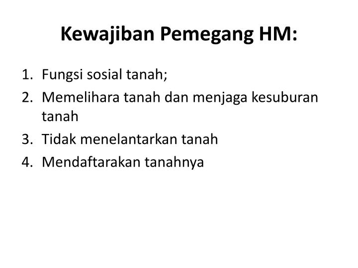Kewajiban Pemegang HM: