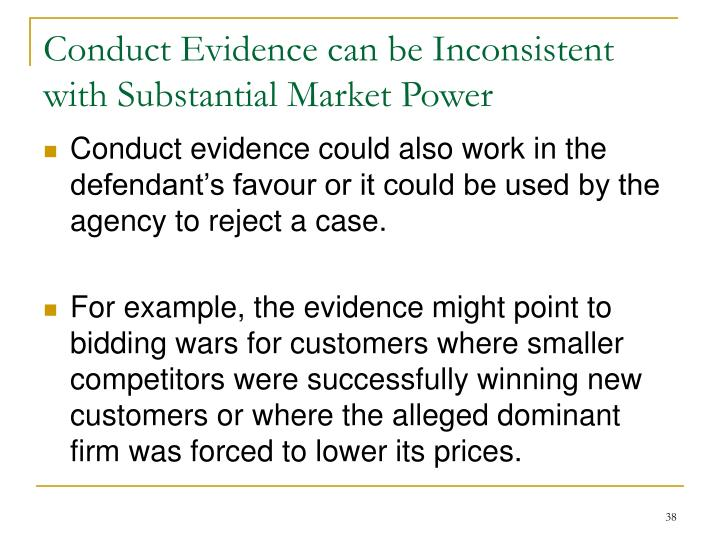 Conduct Evidence can be Inconsistent with Substantial Market Power
