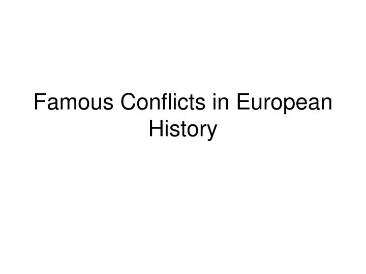 Famous conflicts in european history