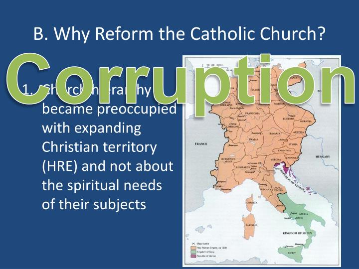 B. Why Reform the Catholic Church?