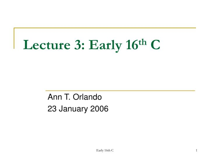 lecture 3 early 16 th c n.